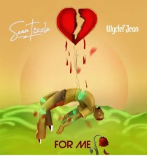 """Sean Tizzle – """"For Me"""" ft. Wyclef Jean (Mp3 Download)"""