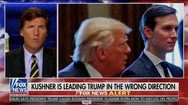 Tucker Carlson Accuses Jared Kushner of Subverting Trump