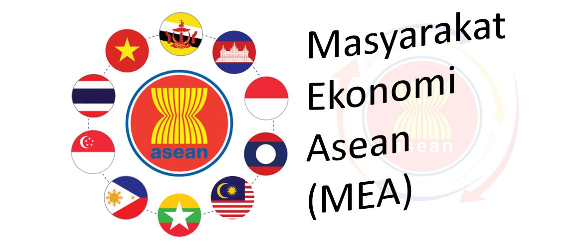 Tentang Masyarakat Ekonomi Asean (MEA) dan Perekonomian Indonesia
