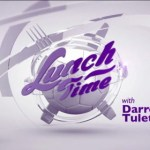 Lunch-time Darren Tulett