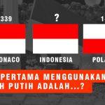 Indonesia, Monaco dan Polandia, Negara Mana Yang Pertama Pakai Merah Putih