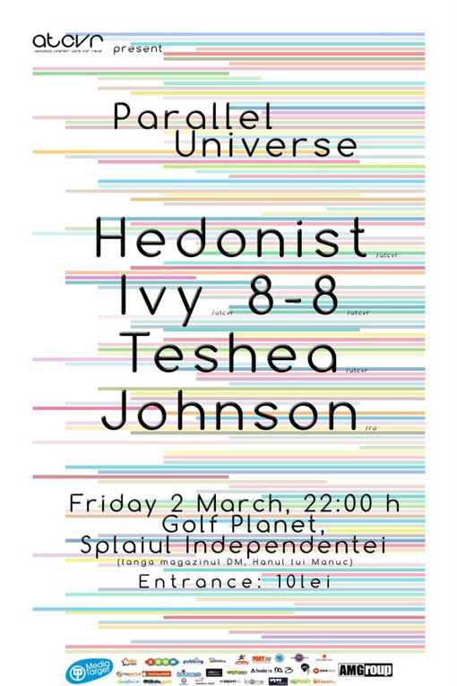 Parallel Univers -- Ivy, Johnson, Hedonist, 8-8 & Teshea