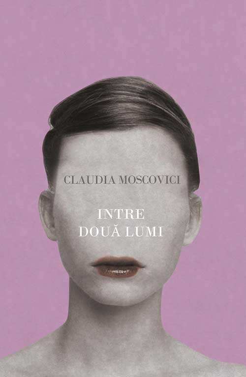 Recenzie – Intre doua lumi(Claudia Moscovici) de Virginia Costeschi