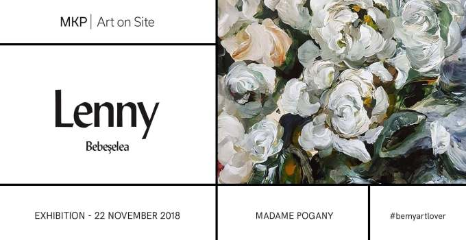 Exhibition by Lenny Bebeselea | MKP|Art on Site @ Madame Pogany