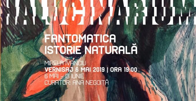 Fantomatica Istorie Naturala by Mirela Ivanciu @ Galeria Halucinarium