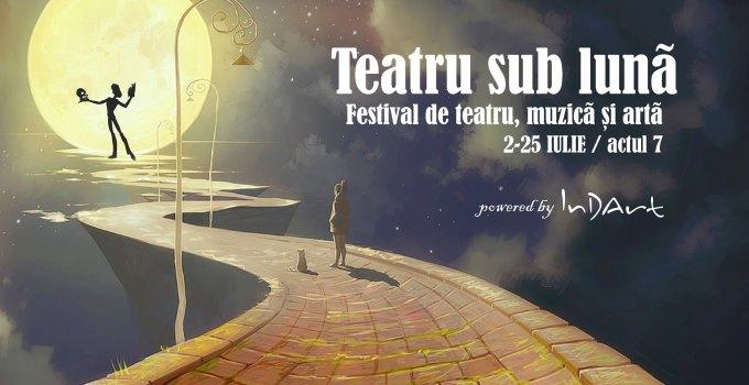 Festivalul Teatru sub luna - editia 7 @ Terasa CoOperativa
