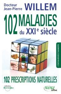 102 Maladies du XXIe siècle - Dr Jean-Pierre Willem