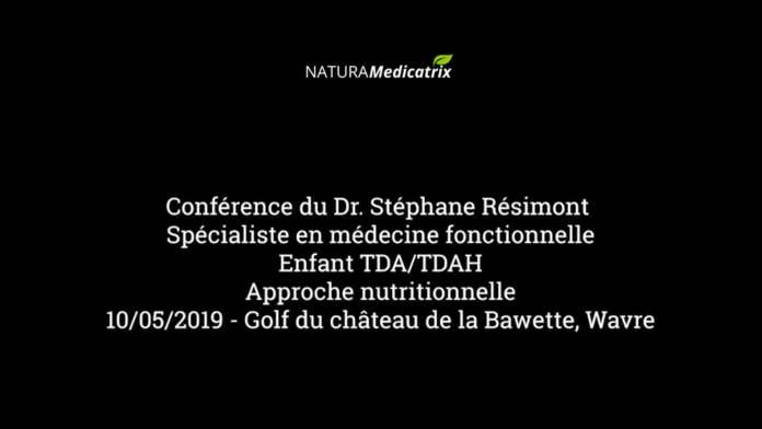 Conférence du Docteur Stéphane Résimont : Enfants TDA/H, Approche nutritionnelle