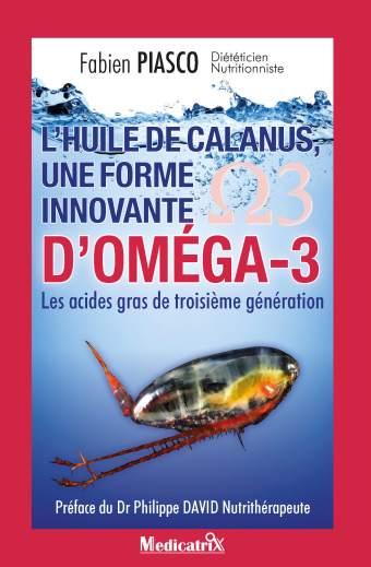 L'huile de calanus, une forme innovante d'oméga-3