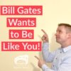 Bill Gates Wants