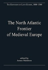 The North Atlantic Frontier of Medieval Europe