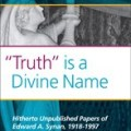 """Truth"" is a Divine Name: Hitherto Unpublished Papers of Edward A. Synan, 1918-1997."