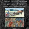 Survival and Discord in Medieval Society:  Essays in Honour of Christopher Dyer