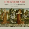 The Dance of Death in the Middle Ages: Image, Text, Performance