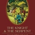 The Knight and the Serpent: A Legend of Medieval Normandy
