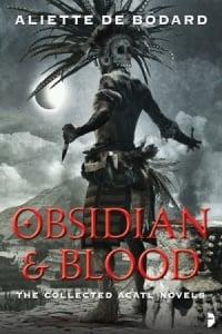 Obsidian and Blood - Aliette De Bodard - Aztec fantasy
