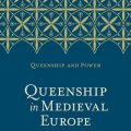 Queenship in Medieval Europe, by Theresa Earenfight