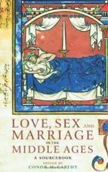 love-sex-marriage-in-middle-ages-sourcebook-conor-mccarthy-paperback-cover-art