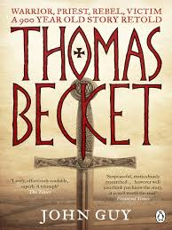 Thomas Becket - Warrior, Priest, Rebel