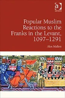 Popular Muslim Reactions to the Franks in the Levant