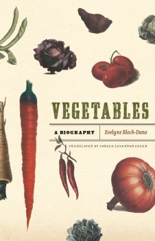 vegetables a biography