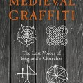 Discovering Medieval Graffiti: An Interview with Matthew Champion