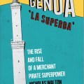BOOK REVIEW: Genoa 'La Superba': The Rise and Fall of a Merchant Pirate Superpower by Nicholas Walton