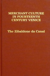 Merchant Culture in Fourteenth-Century Venice The Zibaldone da Canal