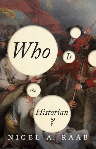Book: Wh Is the Historian by Nigel A. Raab