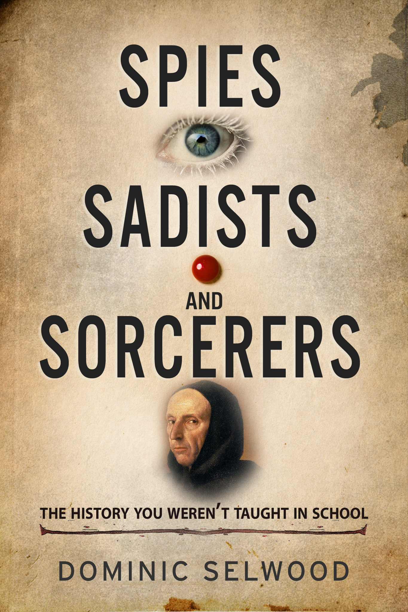 BOOK REVIEW: Spies, Sadists, and Sorcerers: The History You Weren't Taught in School