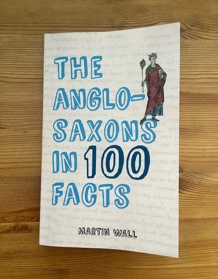 Book: The Anglo Saxons in 100 Facts