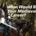 What Would Be Your Medieval Career?