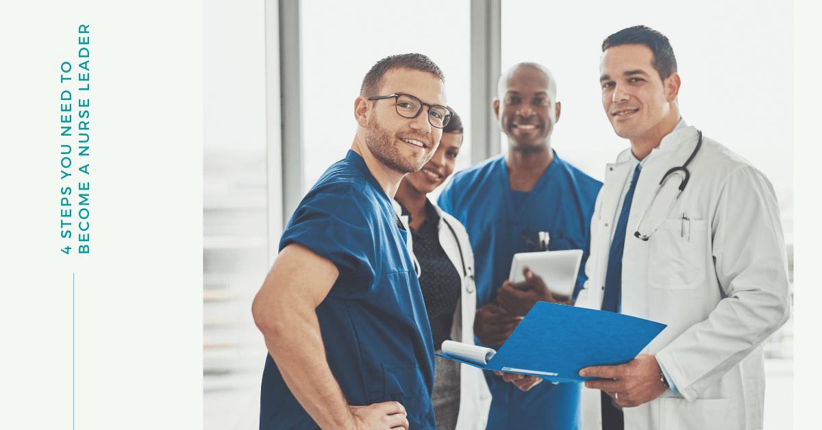4 Steps You Need To Become a Nurse Leader