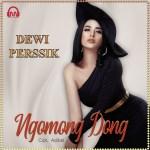 """""""Ngomong Dong"""" Single Teranyar Artis Multitalenta 'Dewi Persik'"""