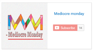1k subscribers Mediocre monday