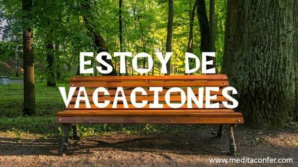 Noticias 6: Estoy de vacaciones!