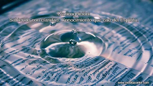 Claricognición: El conocimiento del Espíritu, en ti.