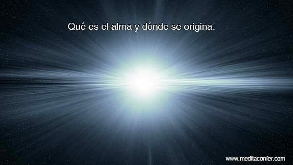 El alma viene de una fuente de luz.