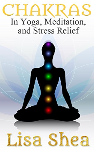 Chakras for Yoga Meditation and Stress Relief