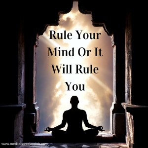 Rule Your Mind Or It Will Rule You (1)