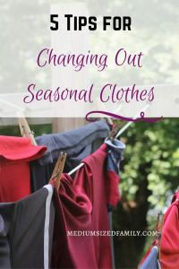 5 Tips for Changing Out Seasonal Clothes.  If you find the chore of storing clothes for the next season annoying, here are some ways to simplify.