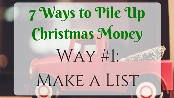7 Ways to Pile Up Christmas Money: Make a List