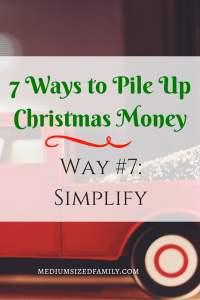 7 Ways to Pile Up Christmas Money Way #7 Simplify your Christmas gift giving
