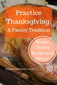 """Practice Thanksgiving. This family has a Thanksgiving tradition that they call """"Practice Thanksgiving"""". But there's also a really moist, delicious turkey recipe plus Thanksgiving menu ideas."""