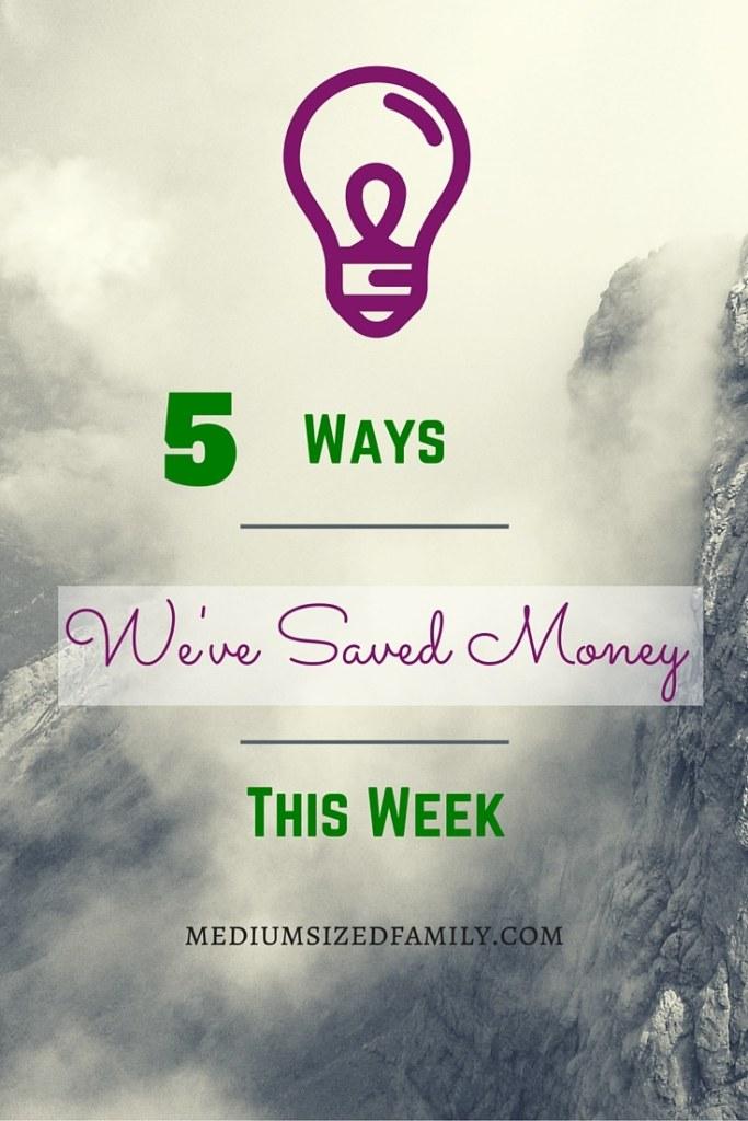 5 Ways We've Saved Money This Week 19