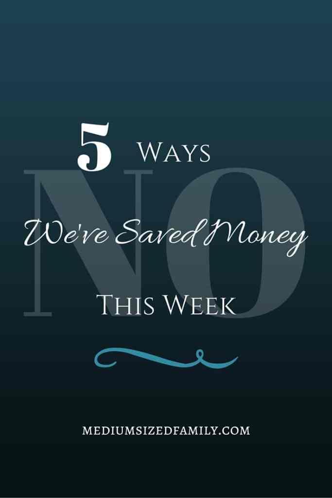 5 Ways We've Saved Money This Week Pinterest