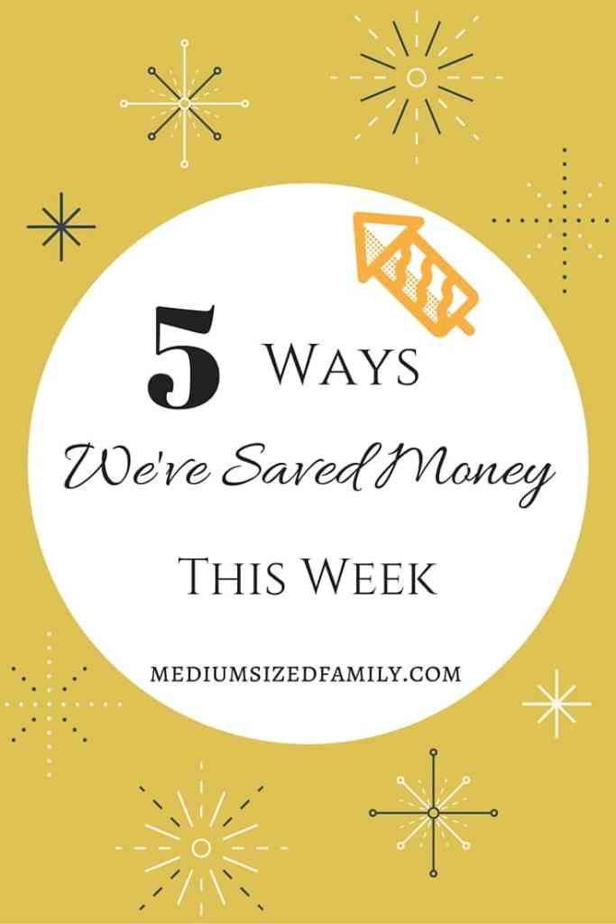 5 Ways We've Saved Money This Week (Pinterest)