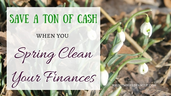 Save a Ton of Cash When You Spring Clean Your Finances