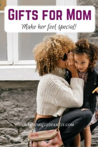 Gifts for Mom: Make her feel special! Looking for a great gift idea for Mom for Mother's Day? Or maybe you are a Mom and don't know what to ask for this year? Gift ideas and a checklist to make gift giving easy.