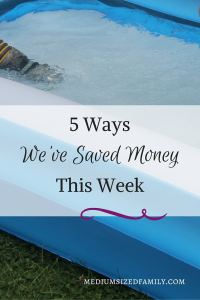 5 Ways We've Saved Money This Week 37. Finding frugal ways to encourage the kids to love swimming. Plus more frugal tips for the family.
